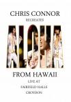 Chris Connor Recreates Aloha From Hawaii DVD